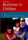 Handbook of Resilience in Children - Sam Goldstein