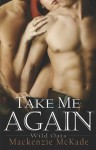 Take Me Again - Mackenzie McKade