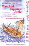 Amazing True Tales of Wrecked Japanese Junks: Kita Taiheiyo Ni Hyoryushita Nihon Nanpassen : Documentary : Unless You Read It Here You Would Hardly Believe It - Bert Webber, Margie Webber