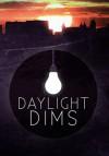 Daylight Dims - JWZulauf, Kristopher Mallory
