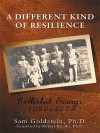 A Different Kind of Resilience: Collected Essays, 1999-2009 - Sam Goldstein