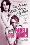 Take Another Little Piece of My Heart: A Groupie Grows Up - Pamela Des Barres, Michael Des Barres