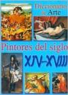Pintores del siglo XIV-XVIII/ Painters of the XIV-XVIII Century: Diccionario De Arte / Art Dictionary - Julio Arrechea Miguel, Constanza Nieto Yusta