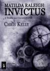 Matilda Raleigh: Invictus - Chris Kelly