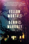 Fellow Mortals - Dennis Mahoney