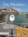 The Plumber, the Nun, and the Jewel - Christopher Grey