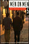 Men on Men 5: Best New Gay Fiction - David Bergman, Paul Bonin-Rodriguez, Liam Brosnahan, Peter Cashorali, Clifford Chase, Joshua David, Wesley Gibson, Brian Kirkpatrick, Adam Klein, John L. Myers, David Rakoff, Justin Chin, Reginald Shepherd, D. Lee Williams, Jameson Currier, Gary Glickman, Raphael Kadushi