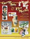 Garage Sale & Flea Market Annual: Cashing in on Today's Lucrative Collectibles Market - Bob Huxford