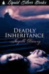 Deadly Inheritance - Jayelle Drewry