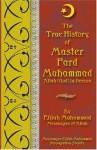 The True History of Master Fard Muhammad - Elijah Muhammad