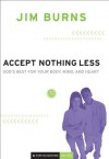 Accept Nothing Less (Pure Foundations): God's Best for Your Body, Mind, and Heart - Jim Burns