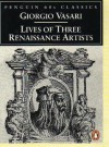 Lives of Three Renaissance Artists - Giorgio Vasari, Giorgio Vasari, George Bull