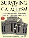 Surviving the Cataclysm: Your Guide Through the Greatest Financial Crisis in Human History - Webster Griffin Tarpley