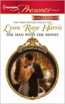 The Man with the Money (Harlequin Presents (Larger Print)) - Lynn Raye Harris