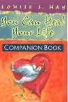 You Can Heal Your Life Companion Book (Hay House Lifestyles) - Louise L. Hay
