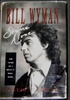 Stone Alone: The Story of a Rock 'n Roll Band - Bill Wyman