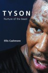 Tyson: Nurture of the Beast - Ernest Cashmore