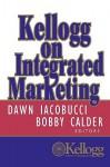 Kellogg on Integrated Marketing - Dawn Iacobucci