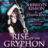 Rise of the Gryphon - Stephen R. Thorne, Sherrilyn Kenyon, Dianna Love