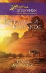 Betrayal in the Badlands (Steeple Hill Love Inspired Suspense #217) (South Dakota Badlands, #1) - Dana Mentink