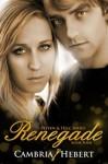 Renegade - Cambria Hebert