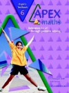 Apex Maths Pupil's Textbook 6: Extension for All Through Problem Solving - Paul Harrison, Ann Montague-Smith