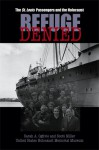 Refuge Denied: The St. Louis Passengers and the Holocaust - Sarah A. Ogilvie, Scott Miller