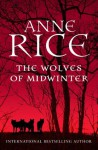 The Wolves of Midwinter (The Wolf Gift Chronicles) - Anne Rice