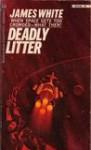 Deadly Litter - James White
