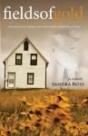 Fields of Gold: A Love Story - Sandra Ross