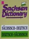 Sachsen Dictionary: Sächsisch-Deutsch / Deutsch-Sächsisch - Bernd-Lutz Lange