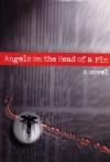 Angels on the Head of a Pin: A Novel - Yuri Druzhnikov, Thomas Moore