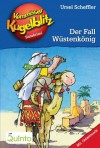 Kommissar Kugelblitz 24. Der Fall Wüstenkönig: Kommissar Kugelblitz Ratekrimis - Ursel Scheffler, Hannes Gerber