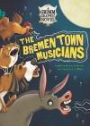 The Bremen Town Musicians - Louise Simonson, Lisa K Weber