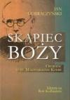 Skąpiec Boży - Jan Dobraczyński