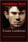 Criminal Man - Cesare Lombroso, Mary Gibson, Nicole Hahn Rafter