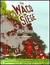 The Waco Siege (GD) - Marylou Morano Kjelle, Sally Cheney, Jill McCaffrey