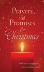 Prayers and Promises for Christmas: Biblical Encouragement for the Holiday Season - Jennifer Hahn