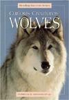 Curious Creatures Wolves - James Robert, James Roberts