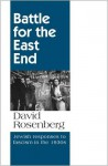 Battle for the East End: Jewish Responses to Fascism in the 1930s - David Rosenberg
