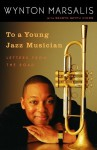To a Young Jazz Musician: Letters from the Road - Selwyn Seyfu Hinds, Selwyn Seyfu Hinds
