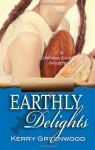 Earthly Delights - Kerry Greenwood