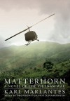 Matterhorn: A Novel of the Vietnam War - Karl Marlantes, Bronson Pinchot