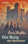 Die Burg Der Abenteuer. ( Ab 10 J.) - Enid Blyton