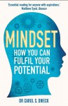 Mindset: How You Can Fulfil Your Potential - Carol S. Dweck