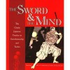 The Sword and the Mind, The Classic Japanese Treatise on Swordsmanship and Tactics - Hiroaki Sato