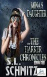 Mina's Daughter: The Harker Chronicles, Volume 1 - S.L. Schmitz