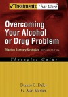 Overcoming Your Alcohol or Drug Problem: Effective Recovery Strategies Therapist Guide - Dennis C. Daley, G. Alan Marlatt