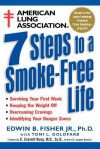 American Lung Association 7 Steps to a Smoke-Free Life - Edwin B. Fisher Jr., Toni L. Goldfarb, C. Everett Koop