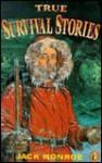 True Survival Stories - Jack Monroe, David Wyatt